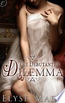 The Debutante s Dilemma