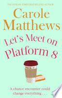Let s Meet on Platform 8