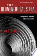 The Hermeneutical Spiral : this comprehensive and up-to-date volume, grant r. osborne...