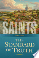 Saints  The Story of the Church of Jesus Christ in the Latter Days