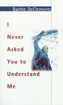 I Never Asked You to Understand Me