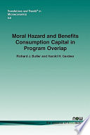 Moral Hazard and Benefits Consumption Capital in Program Overlap: The Case of Workers Compensation
