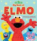 Sesame Street Big Book Of Elmo : elmo has a lot of stories to...
