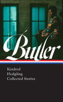 Octavia E  Butler  Kindred  Fledgling  Collected Stories  LOA  338  Book PDF