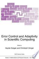 Error Control and Adaptivity in Scientific Computing