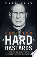Ultimate Hard Bastards   The Truth About the Toughest Men in the World