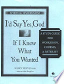 I D Say Yes God If I Knew What You Wanted Study Guide