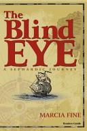 The Blind Eye   A Sephardic Journey