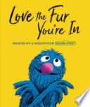 Love The Fur You Re In Sesame Street