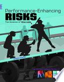 Performance Enhancing Risks