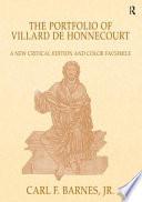 The Portfolio of Villard de Honnecourt (Paris, Bibliothèque Nationale de France, MS Fr 19093)