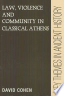 Law  Violence  and Community in Classical Athens
