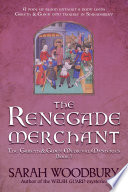 The Renegade Merchant  A Gareth   Gwen Medieval Mystery Book 7