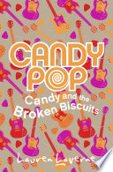 Candy and the Broken Biscuits  Candypop  Book 1