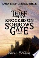 The Thief Who Knocked On Sorrow S Gate
