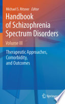 Handbook of Schizophrenia Spectrum Disorders  Volume III