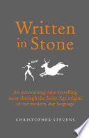 Written In Stone : from a single, prehistoric mother tongue. a...