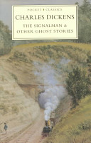 The Signalman   Other Ghost Stories