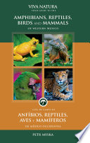 Viva Natura  Field guide to the Amphibians  Reptiles  Birds and Mammals of Western Mexico  Spanish and English Edition