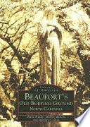 Beaufort s Old Burying Ground  North Carolina