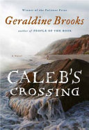 Caleb's Crossing : first native american graduate of harvard college....