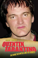 Quentin Tarantino   The Man  The Myths and the Movies