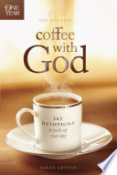 The One Year Coffee With God : to start your day. and...