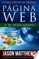 C  mo hacer tu propia p  gina web gratis  y tu blog gratis