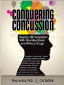 Conquering Concussion Healing TBI Symptoms with Neurofeedback and Without Drugs