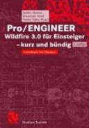 Pro/ENGINEER Wildfire 3.0 für Einsteiger - kurz und bündig