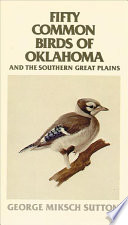Fifty Common Birds of Oklahoma and the Southern Great Plains