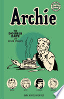 Archie Archives  the Double Date and Other Stories