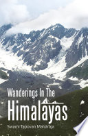 WANDERINGS IN THE HIMALAYAS Maharaj On Foot In The Himalayas Deeply
