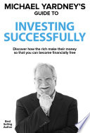 Michael Yardney s Guide To Investing Successfully