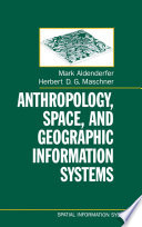 Anthropology Space And Geographic Information Systems book