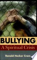 Ebook Bullying a Spiritual Crisis Epub N.A Apps Read Mobile