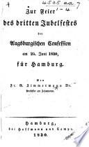 Zur Feier des dritten Jubelfestes der Augsburgischen Confession am 25. Juni 1830, für Hamburg