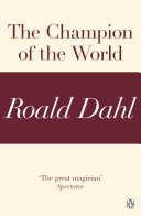 The Champion Of The World A Roald Dahl Short Story