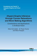 Hyper  Graphs Inference Through Convex Relaxations and Move Making Algorithms