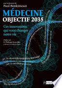 Objectif 2035   ces innovations m  dicales qui vont changer notre vie