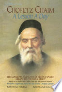 Chofetz Chaim, a Lesson a Day For Daily Study Based On His Works Sefer