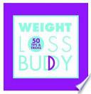 Weight Loss Buddy 50 Tips & Tricks