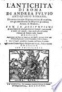L'antichita di Roma ... di nuovo ... corretta et ampliata, con gli adornamenti di disegni de gli edificij antichi et moderni (etc.)