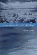 Improving the Scientific Foundation for Atmosphere-Land-Ocean Simulations