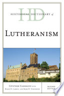 Historical Dictionary of Lutheranism And Multifaceted Political Social Cultural And Religious