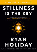 Stillness Is The Key : obstacle is the way and ego is...