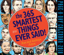 365 Smartest Things Ever Said  Page A Day Calendar 2018