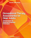 Occupational Therapy Assessments for Older Adults 100 Instruments for Measuring Occupational Performance