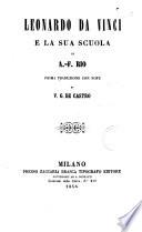 Leonardo da Vinci e la sua scuola di A  F  Rio