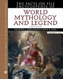 The Facts on File Encyclopedia of World Mythology and Legend: M-Z
